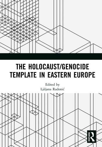 The Holocaust/Genocide Template in Eastern Europe book cover