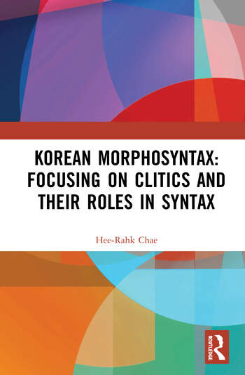 Korean Morphosyntax: Focusing on Clitics and Their Roles in Syntax book cover