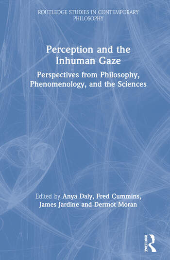 Perception and the Inhuman Gaze Perspectives from Philosophy, Phenomenology, and the Sciences book cover