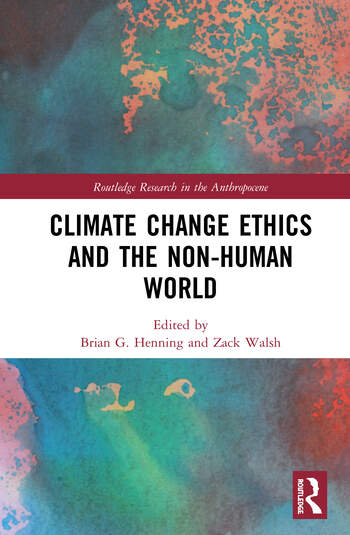 Climate Change Ethics and the Non-Human World book cover