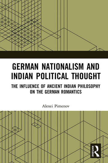 German Nationalism and Indian Political Thought The Influence of Ancient Indian Philosophy on the German Romantics book cover