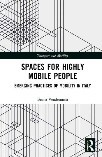 Spaces for Highly Mobile People Emerging Practices of Mobility in Italy book cover