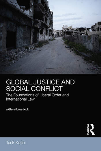 Global Justice and Social Conflict The Foundations of Liberal Order and International Law book cover