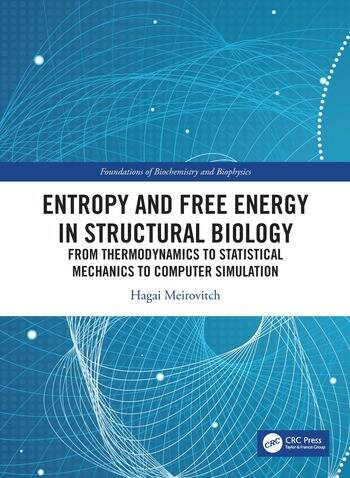 Entropy and Free Energy in Structural Biology From Thermodynamics, Statistical Mechanics and Computer Simulation book cover