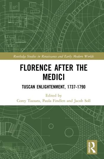 Florence After the Medici Tuscan Enlightenment, 1737-1790 book cover