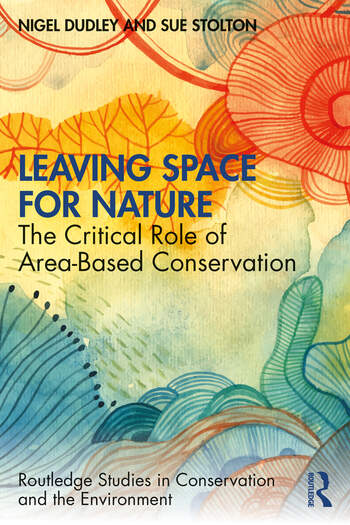 Leaving Space for Nature The Critical Role of Area-Based Conservation book cover
