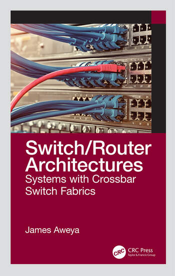 Switch/Router Architectures Systems with Crossbar Switch Fabrics book cover