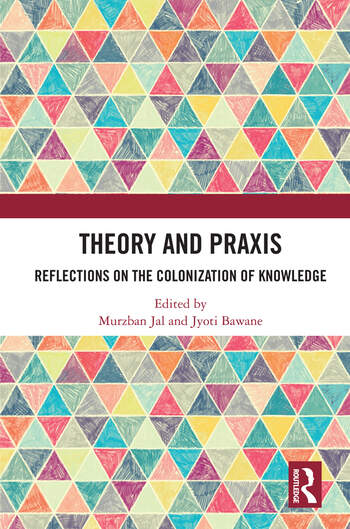 Theory and Praxis Reflections on the Colonization of Knowledge book cover