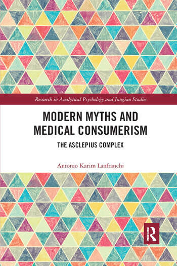Modern Myths and Medical Consumerism The Asclepius Complex book cover