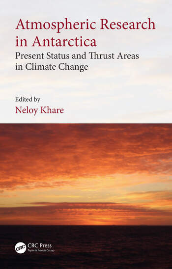 Atmospheric Research in Antarctica Present Status and Thrust Areas in Climate Change book cover