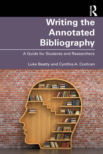 Writing the Annotated Bibliography A Guide for Students & Researchers book cover