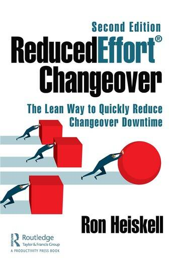 ReducedEffort® Changeover The Lean Way to Quickly Reduce Changeover Downtime, Second Edition book cover