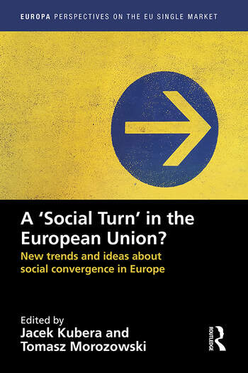 A `Social Turn' in the European Union? New trends and ideas about social convergence in Europe book cover