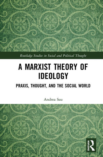 A Marxist Theory of Ideology Praxis, Thought and the Social World book cover