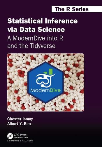 Statistical Inference via Data Science: A ModernDive into R and the Tidyverse book cover