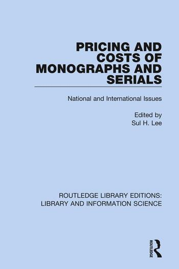 Pricing and Costs of Monographs and Serials National and International Issues book cover