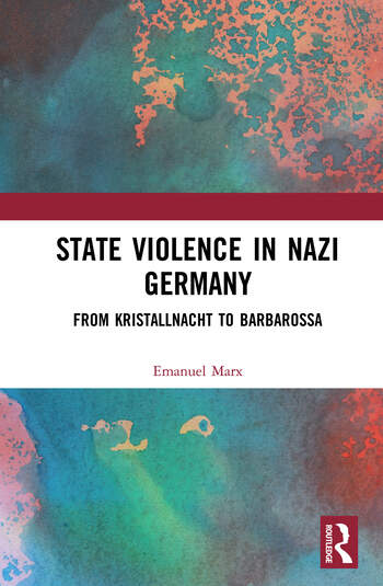 State Violence in Nazi Germany From Kristallnacht to Barbarossa book cover