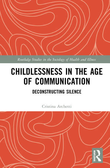 Childlessness in the Age of Communication Deconstructing Silence book cover