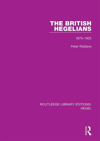 The British Hegelians 1875-1925 book cover