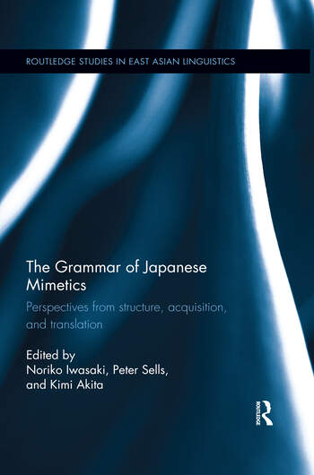 The Grammar of Japanese Mimetics Perspectives from structure, acquisition, and translation book cover