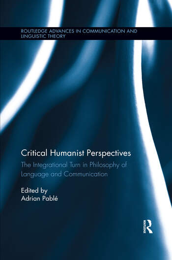 Critical Humanist Perspectives The Integrational Turn in Philosophy of Language and Communication book cover