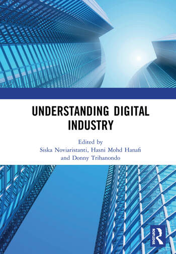 Understanding Digital Industry Proceedings of the Conference on Managing Digital Industry, Technology and Entrepreneurship (CoMDITE 2019), July 10-11, 2019, Bandung, Indonesia book cover