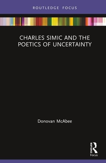 Charles Simic and the Poetics of Uncertainty book cover