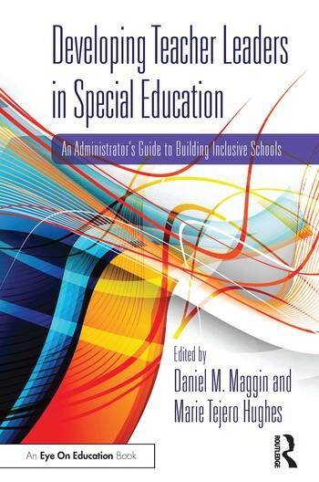 Developing Teacher Leaders in Special Education An Administrator's Guide to Building Inclusive Schools book cover