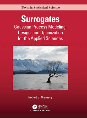 Surrogates Gaussian Process Modeling, Design, and Optimization for the Applied Sciences book cover