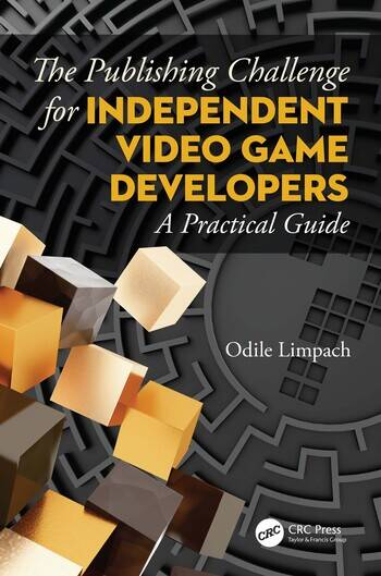 The Publishing Challenge for Independent Videogame Developers A Practical Guide book cover