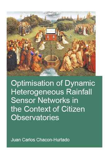 Optimisation of Dynamic Heterogeneous Rainfall Sensor Networks in the Context of Citizen Observatories book cover