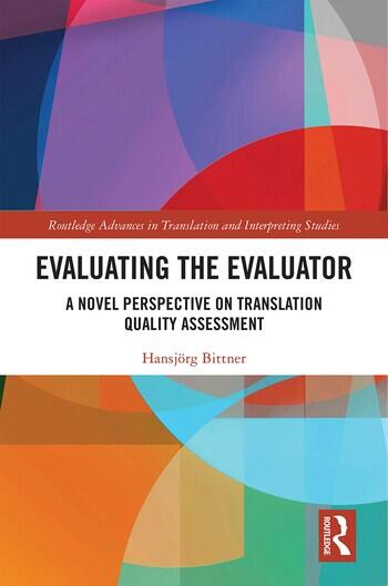 Evaluating the Evaluator A Novel Perspective on Translation Quality Assessment book cover
