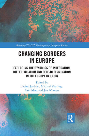 Changing Borders in Europe Exploring the Dynamics of Integration, Differentiation and Self-Determination in the European Union book cover