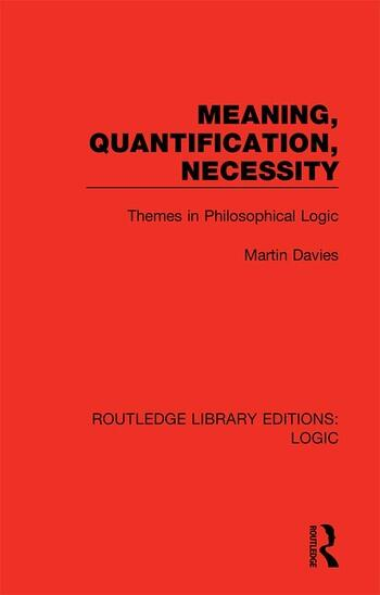 Meaning, Quantification, Necessity Themes in Philosophical Logic book cover
