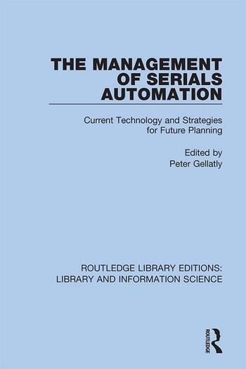 The Management of Serials Automation Current Technology and Strategies for Future Planning book cover
