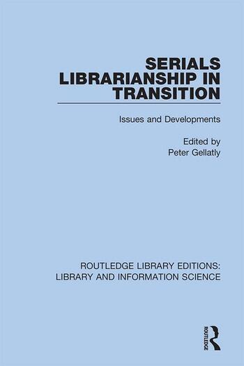Serials Librarianship in Transition Issues and Developments book cover