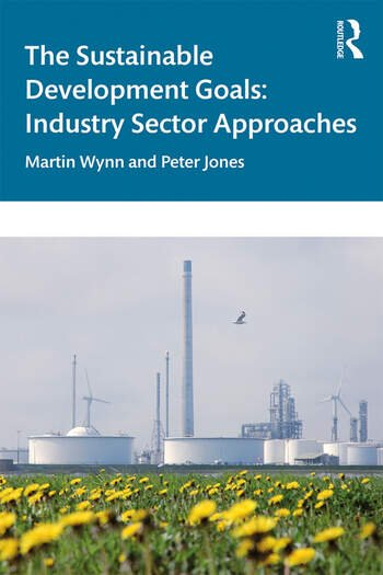 The Sustainable Development Goals Industry Sector Approaches book cover