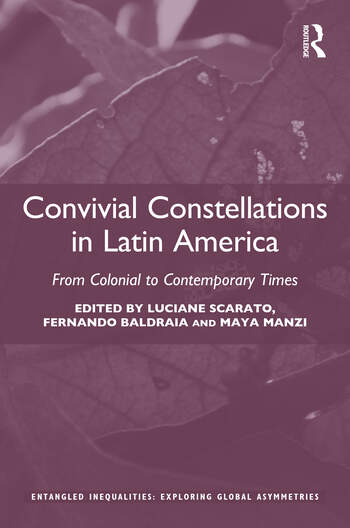 Convivial Constellations in Latin America From Colonial to Contemporary Times book cover