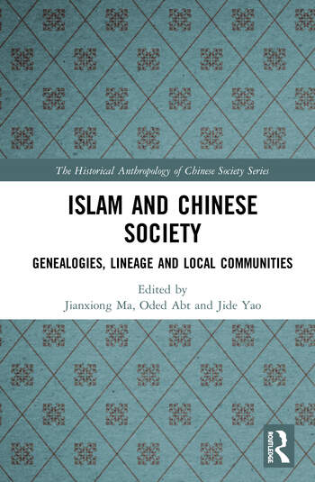 Islam and Chinese Society Genealogies, Lineage and Local Communities book cover