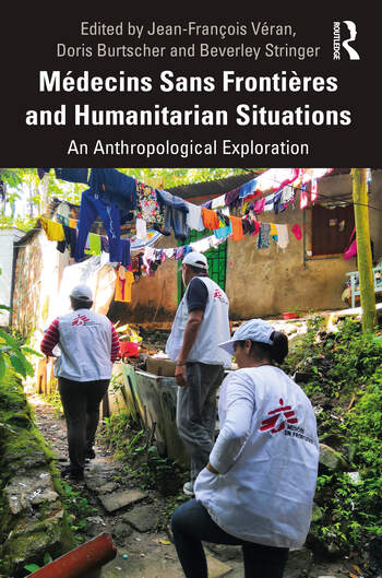 Médecins Sans Frontières and Humanitarian Situations An Anthropological Exploration book cover