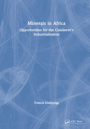 Minerals in Africa Opportunities for the Continent's Industrialisation book cover