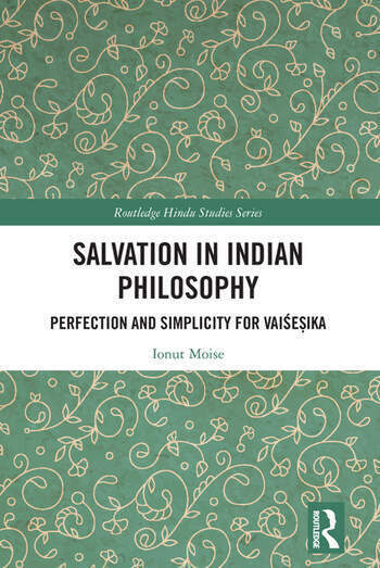 Salvation in Indian Philosophy Perfection and Simplicity for Vaiśeṣika book cover