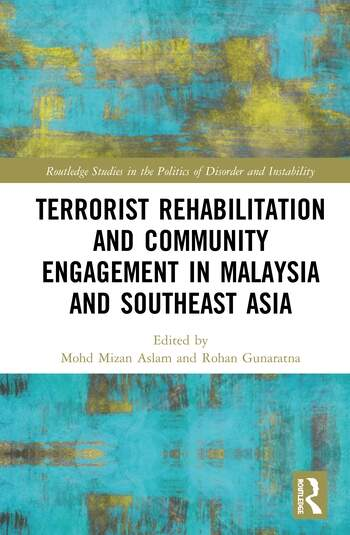Terrorist Rehabilitation and Community Engagement in Malaysia and Southeast Asia book cover