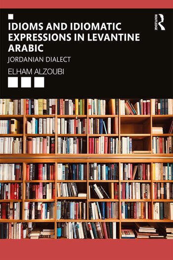 Idioms and Idiomatic Expressions in Levantine Arabic Jordanian Dialect book cover