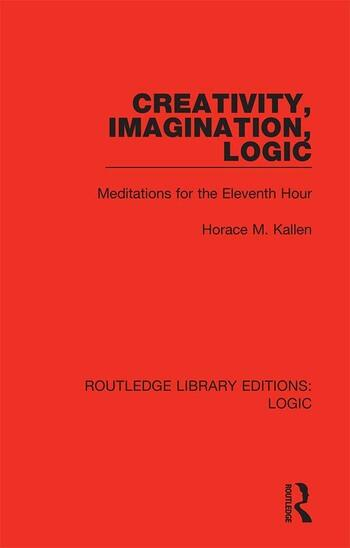 Creativity, Imagination, Logic Meditations for the Eleventh Hour book cover