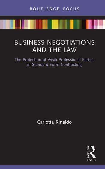 Business Negotiations and the Law The Protection of Weak Professional Parties in Standard Form Contracting book cover