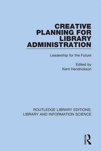 Creative Planning for Library Administration Leadership for the Future book cover