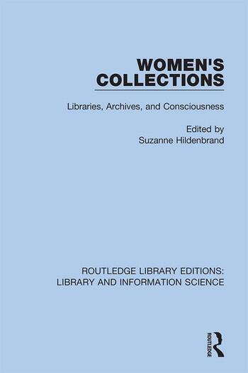 Women's Collections Libraries, Archives, and Consciousness book cover
