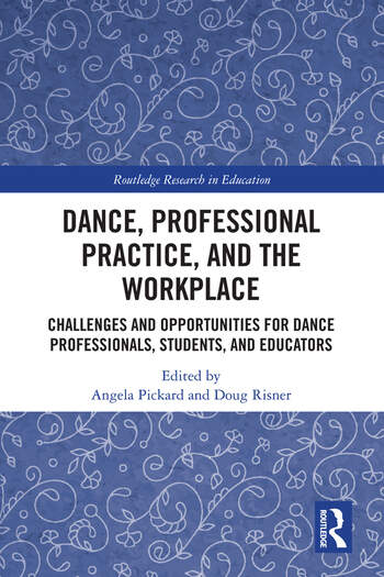 Dance, Professional Practice, and the Workplace Challenges and Opportunities for Dance Professionals, Students, and Educators book cover