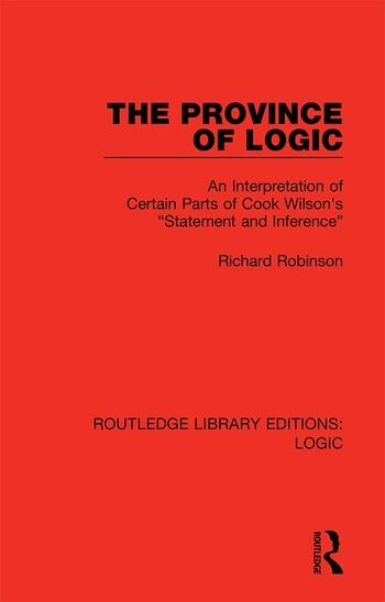 """The Province of Logic An Interpretation of Certain Parts of Cook Wilson's """"Statement and Inference"""" book cover"""